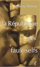 Pierre Delion : La République des faux-selfs