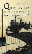 Pierre Delion : Qu'est-ce que la psychothérapie institutionnelle?