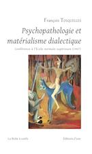 François Tosquelles, Psychopathologie et matérialisme dialectique